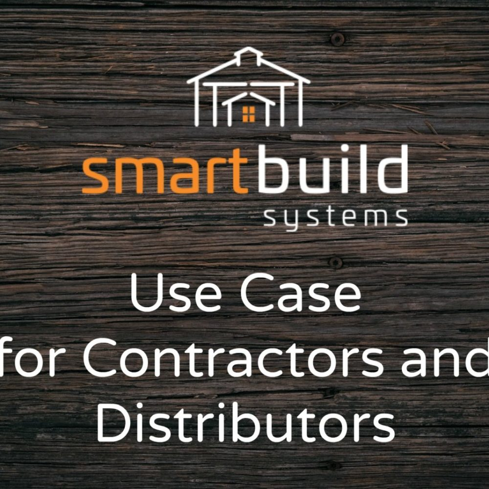 SmartBuild Systems Increases Sales for Contractor and Distributor